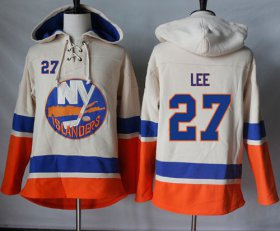 Wholesale Cheap Islanders #27 Anders Lee Cream Sawyer Hooded Sweatshirt Stitched NHL Jersey