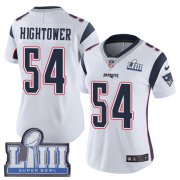 Wholesale Cheap Nike Patriots #54 Dont'a Hightower White Super Bowl LIII Bound Women's Stitched NFL Vapor Untouchable Limited Jersey