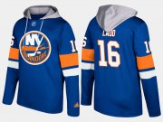 Wholesale Cheap Islanders #16 Andrew Ladd Blue Name And Number Hoodie