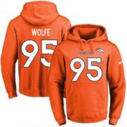Wholesale Cheap Nike Broncos #95 Derek Wolfe Orange Name & Number Pullover NFL Hoodie