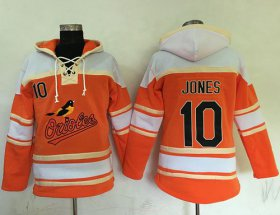 Wholesale Orioles #10 Adam Jones Orange Sawyer Hooded Sweatshirt Baseball Hoodie