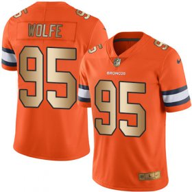 Wholesale Cheap Nike Broncos #95 Derek Wolfe Orange Men\'s Stitched NFL Limited Gold Rush Jersey